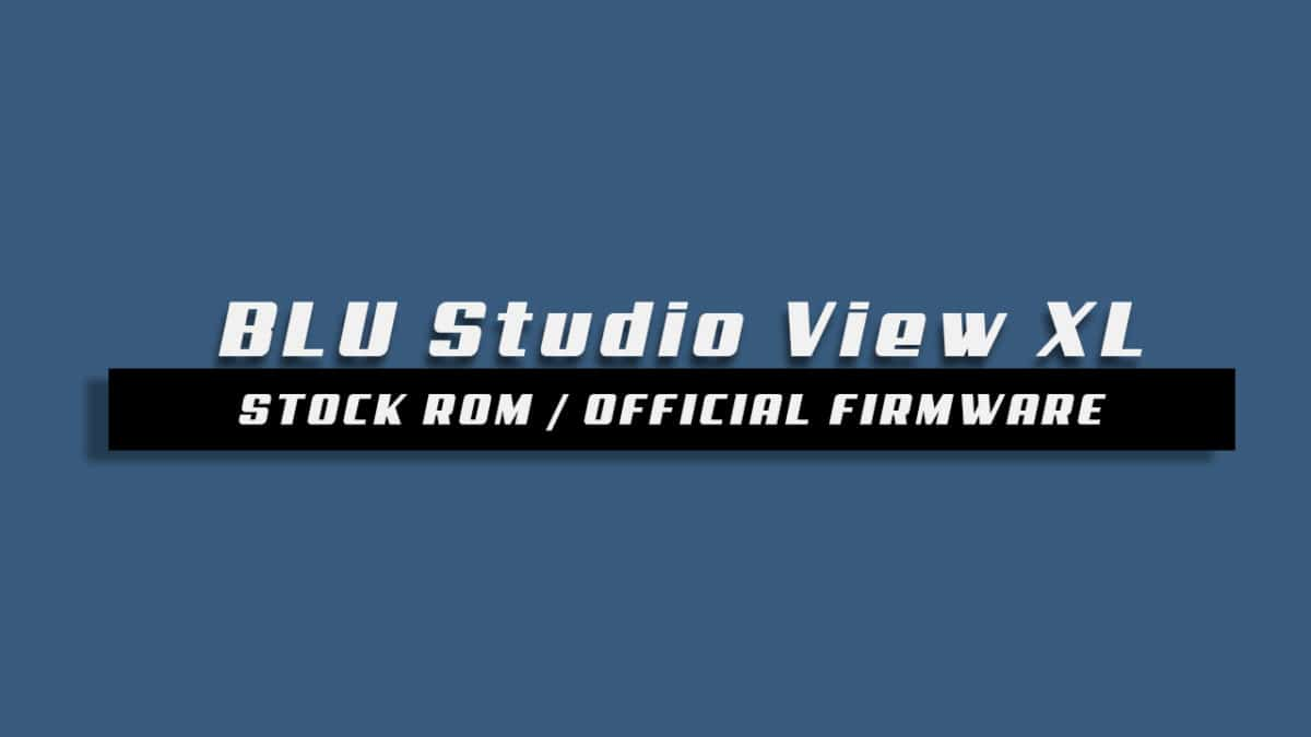 Download and Install Stock ROM On BLU Vivo Selfie [Offficial Firmware]
