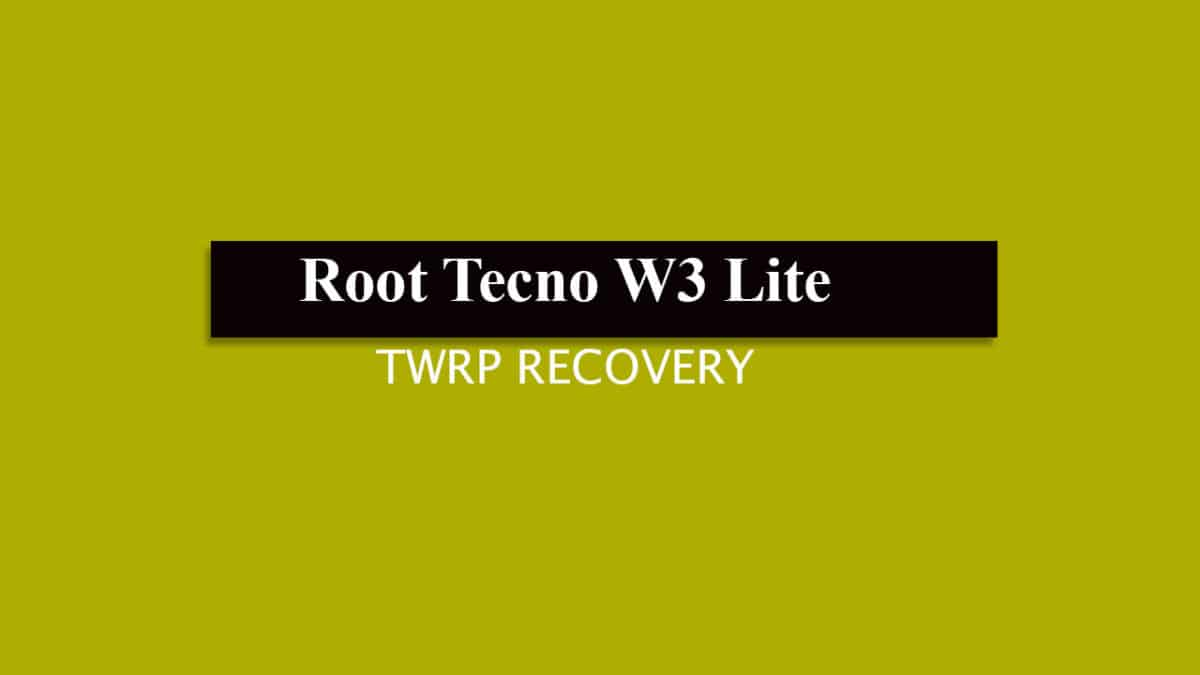 Root Tecno W3 Lite and Install TWRP Recovery