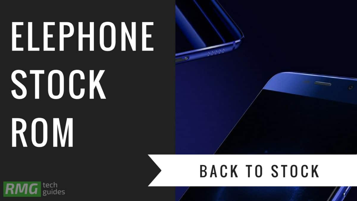 Download and Install Stock ROM On Elephone G7 [Official Firmware]