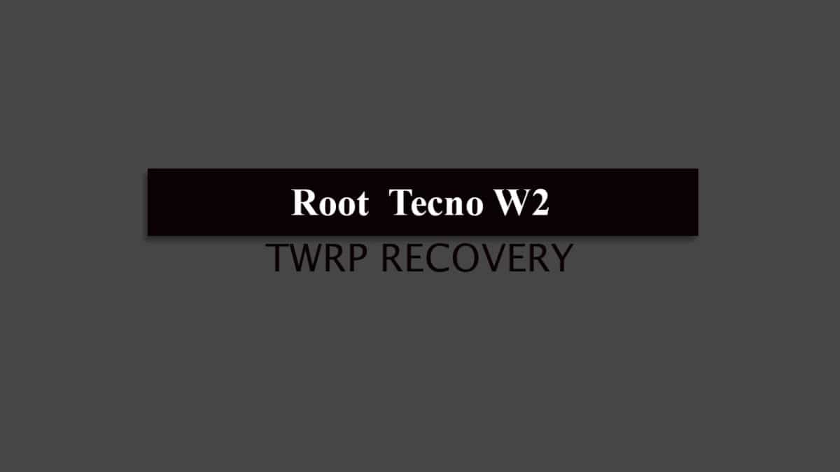 Root Tecno W2 and Install TWRP Recovery