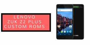 Download and Install MIUI 9 On Lenovo ZUK Z2 Plus (Android 7.1 Nougat)