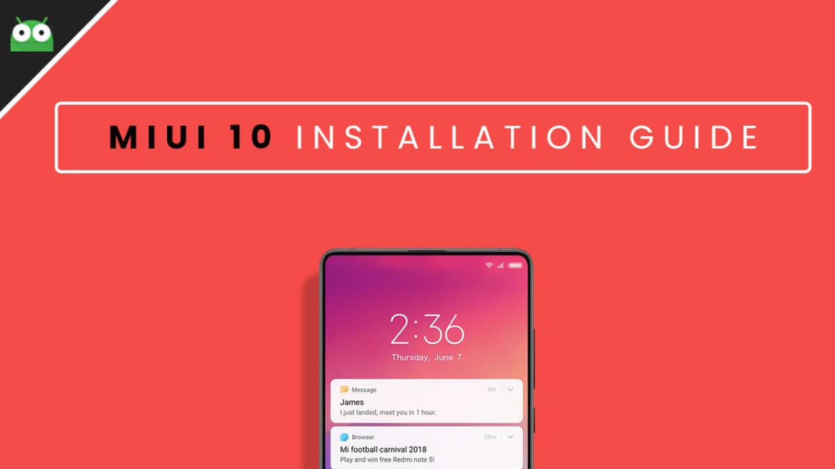 How To Install MIUI 10 ROM On Xiaomi Phones (Global + China)
