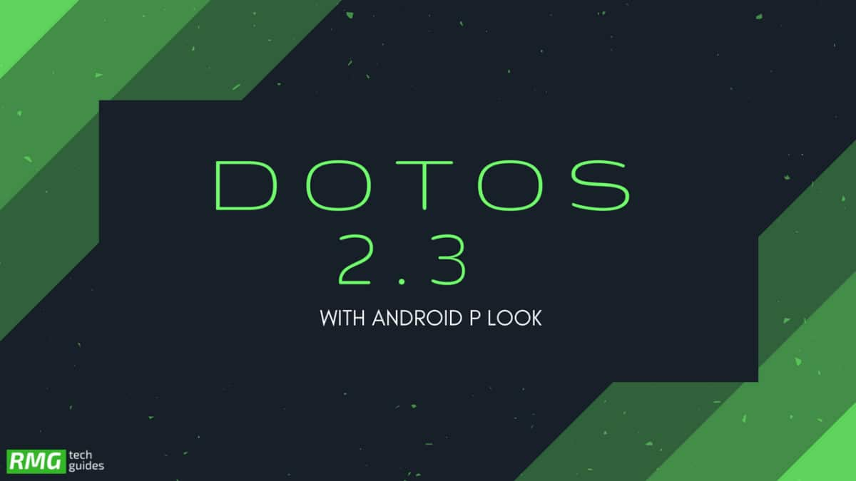Download and Install dotOS 2.3 With Android P Look On Xiaomi Redmi 3S