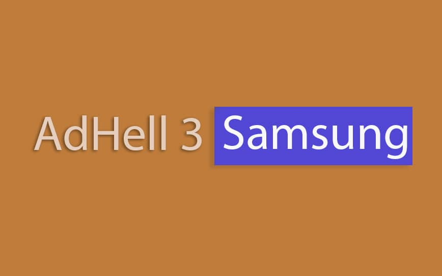 Install AdHell 3 (ad-blocker for Samsung devices without root)