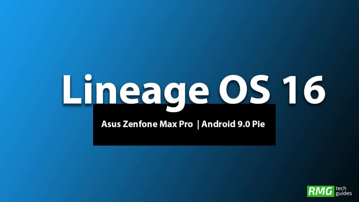 Download and Install Lineage OS 16 On Asus Zenfone Max Pro M1 | Android 9.0 Pie