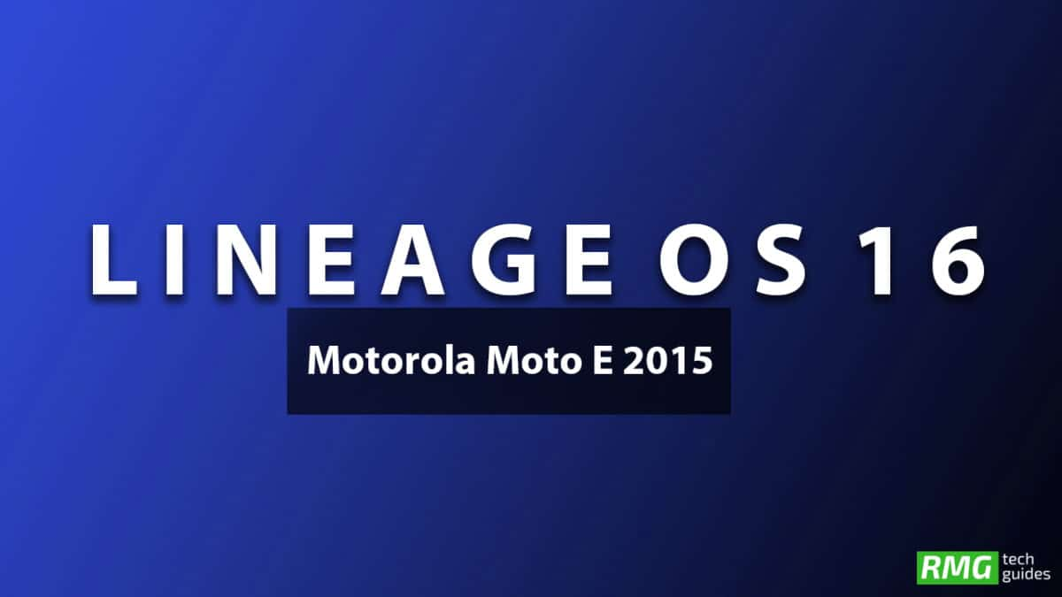 Download and Install Lineage OS 16 On Motorola Moto E 2015 | Android 9.0 Pie