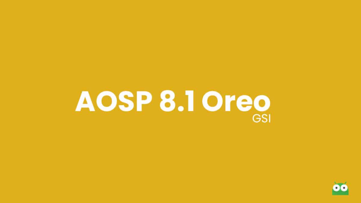 Download and Install AOSP Android 8.1 Oreo on Huawei P Smart (GSI)