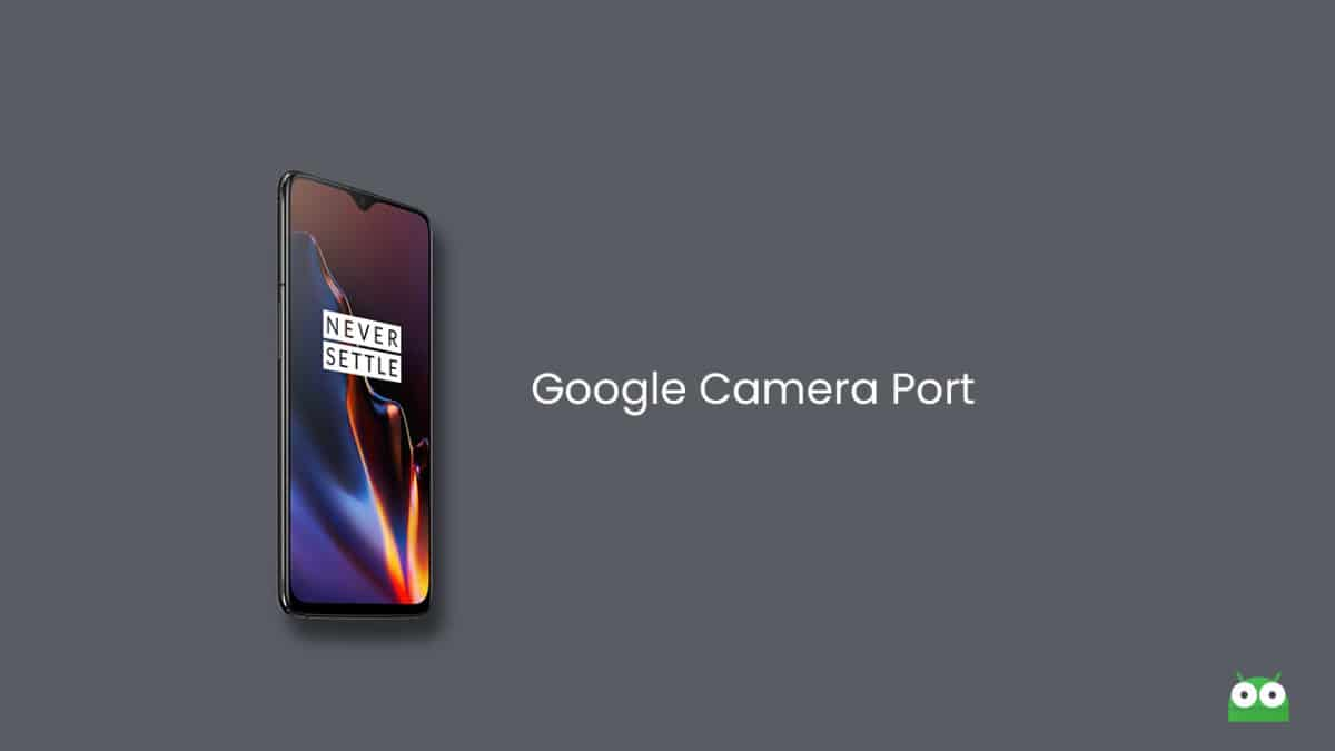Google Camera Port For OnePlus 6/6T From Pixel 3