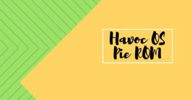 Download and InstallHavoc OS Pie ROM On Huawei Mate 10 Pro (GSI)   Android 9.0