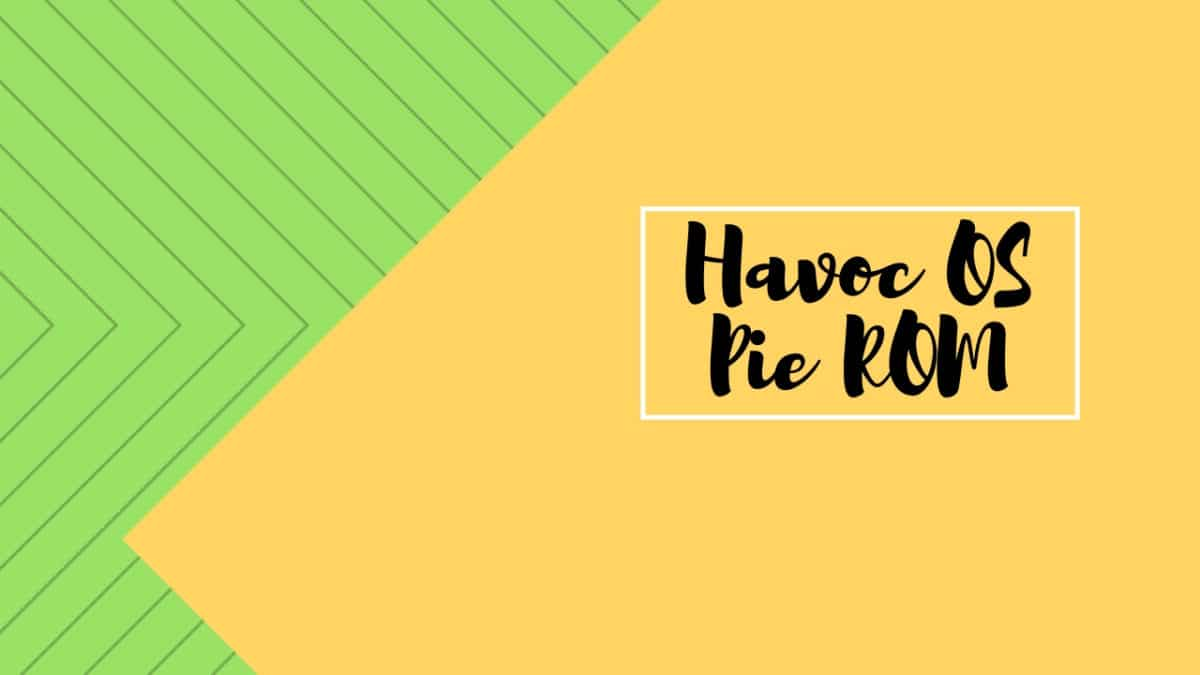 Download and InstallHavoc OS Pie ROM On Xiaomi Mi 5X (GSI)   Android 9.0