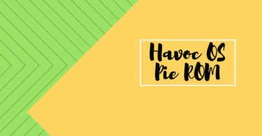 Download and Install Havoc OS Pie ROM On Xiaomi Mi Max 3 (GSI) | Android 9.0