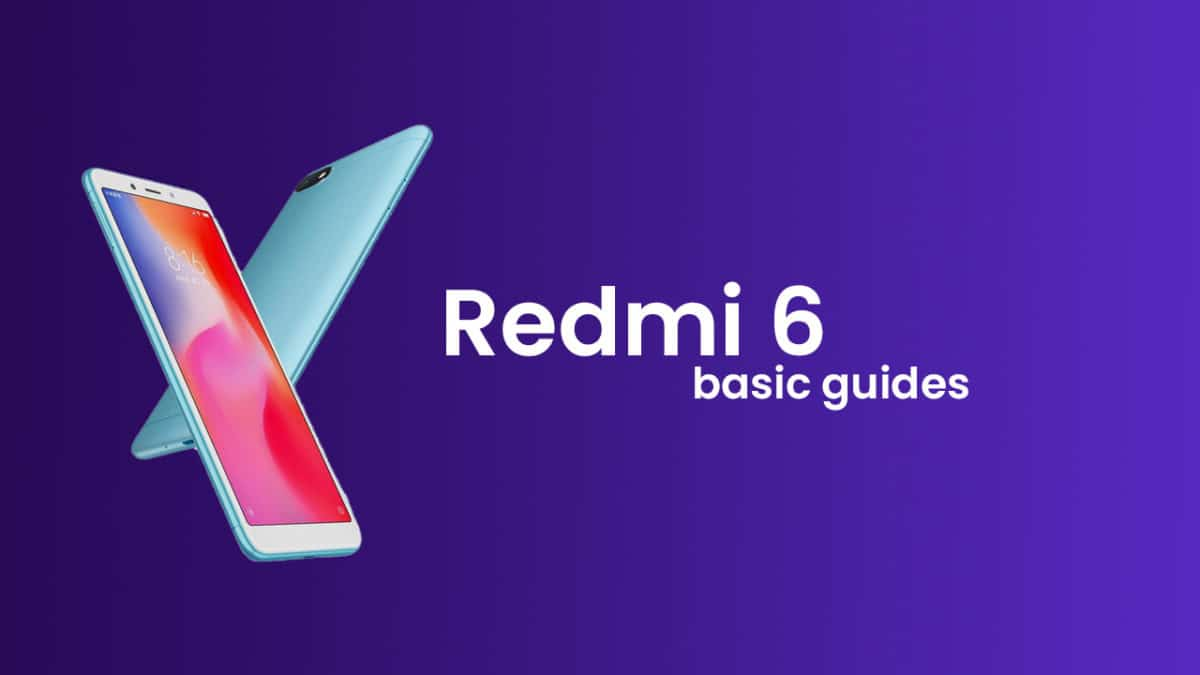 Common Xiaomi Redmi 6 Issues and Fixes – Battery, Performance, Wi-Fi, Bluetooth, Camera and More