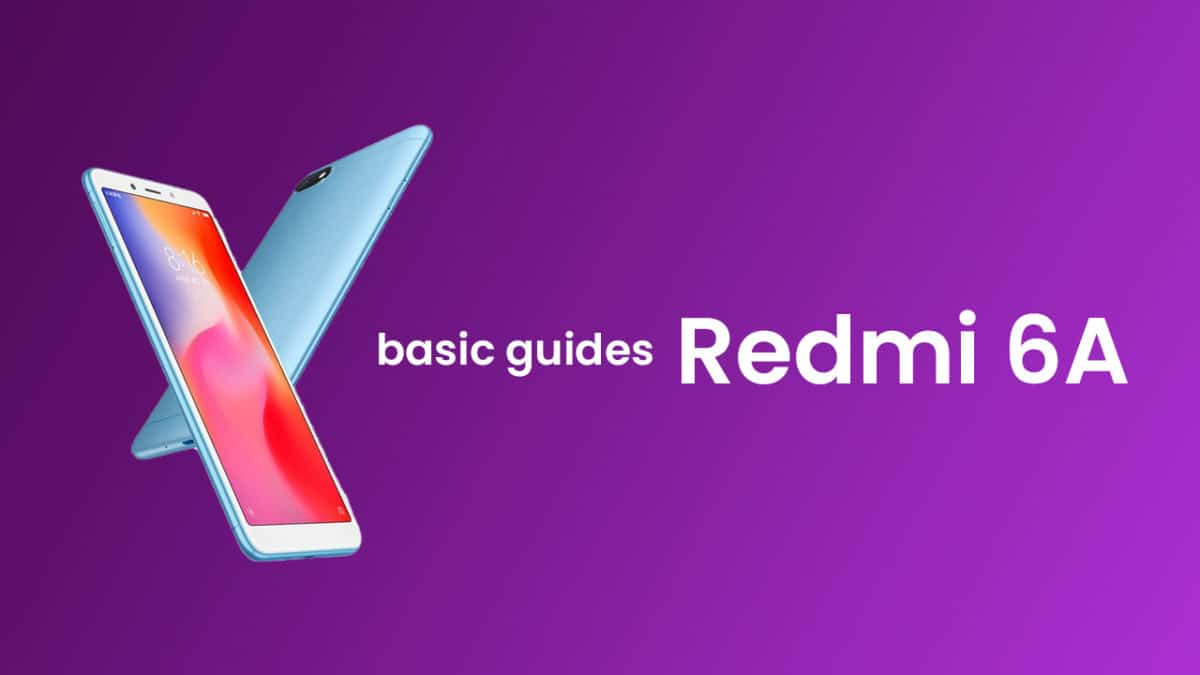 Common Xiaomi Redmi 6A Issues and Fixes