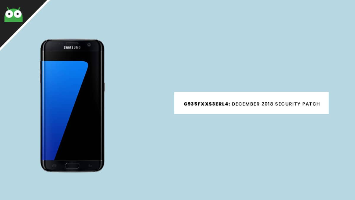 G935FXXS3ERL4: Download Galaxy S7 Edge December 2018 Security Patch