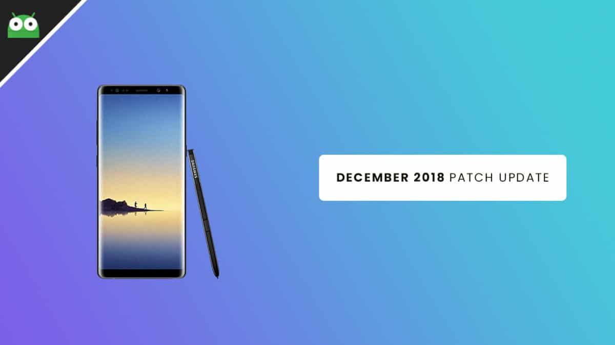 N950FXXS5CRK4: Download Galaxy Note 8 December 2018 Security Patch