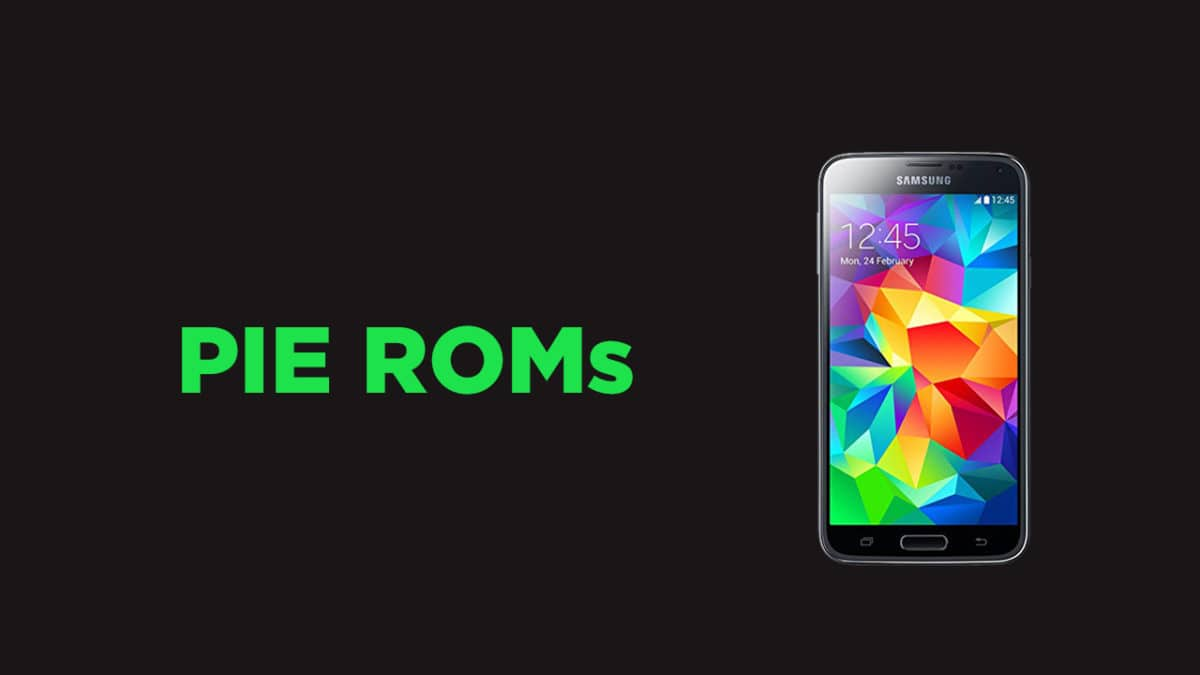 Best Android Pie ROMs For Samsung Galaxy S5