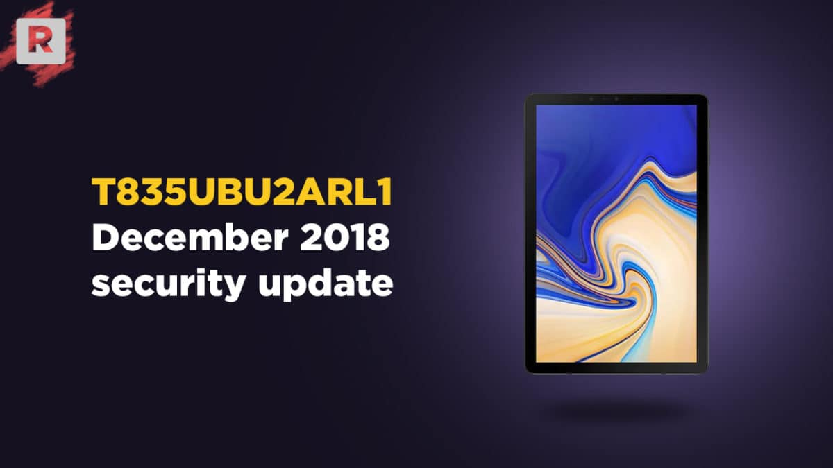 T835UBU2ARL1: Download Galaxy Tab S4 December 2018 Security Patch Update