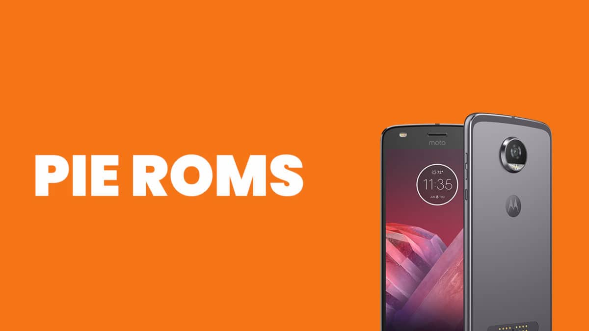 Best Android Pie ROMs For Moto Z2 Play | Android 9.0
