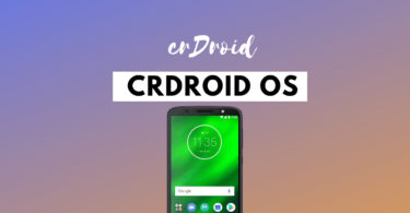 Install crDroid OS Pie On Moto G6 Plus (Android 9.0 Pie)