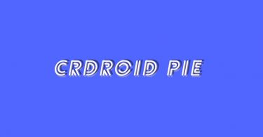 Install crDroid OS Pie On Moto Z (Android 9.0 Pie)