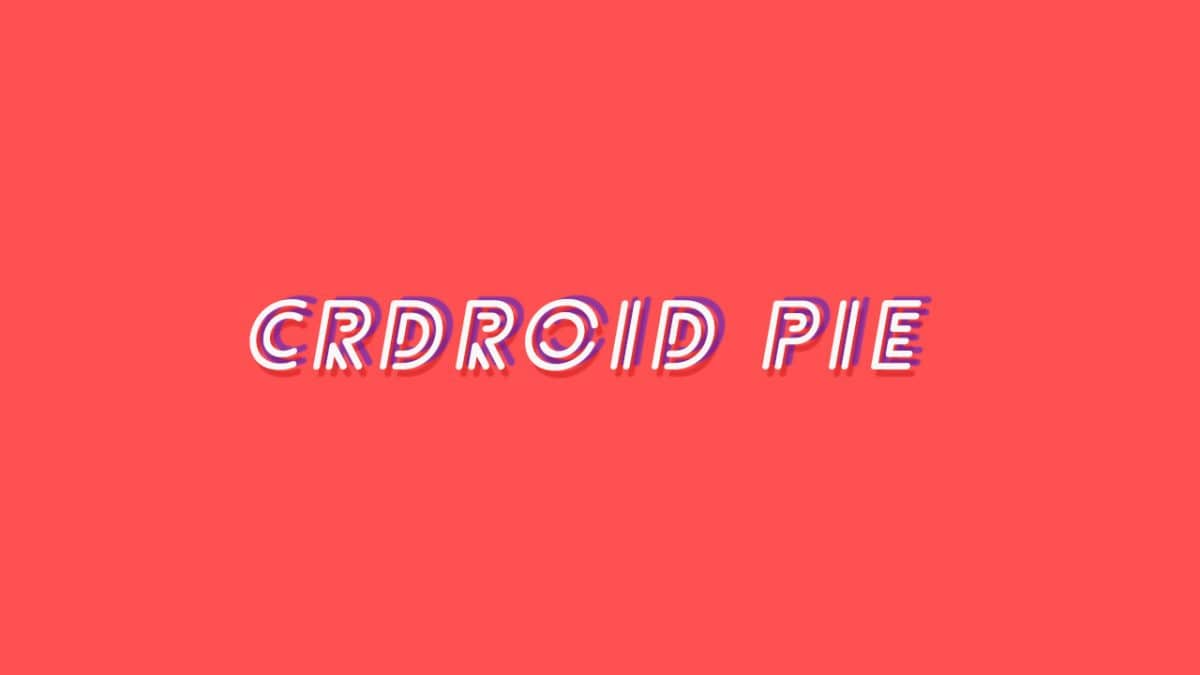 Install crDroid OS Pie On Xiaomi Mi Pad 4 (Android 9.0 Pie)