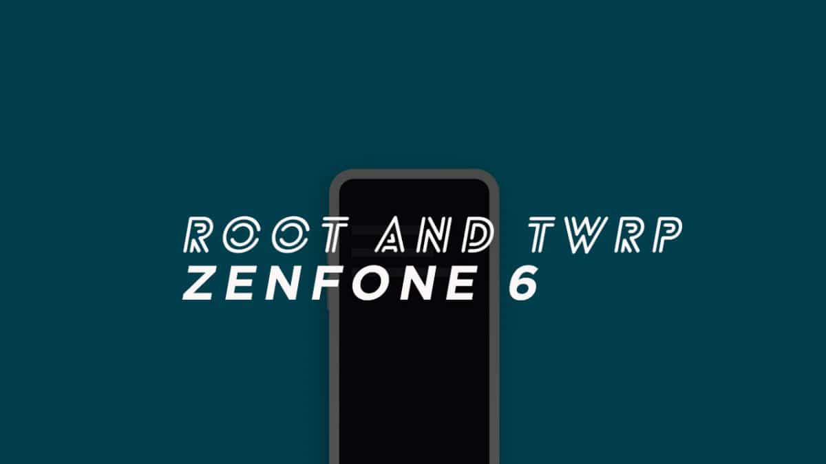 Install TWRP and Root Zenfone 6 (Asus 6z)