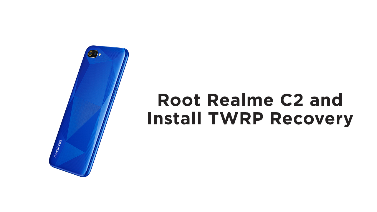 Root Realme C2 and Install TWRP Recovery