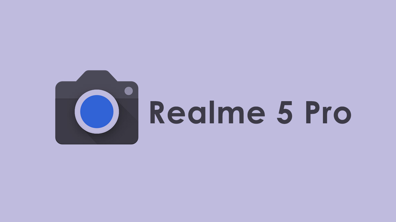 Google Camera for Realme 5 Pro