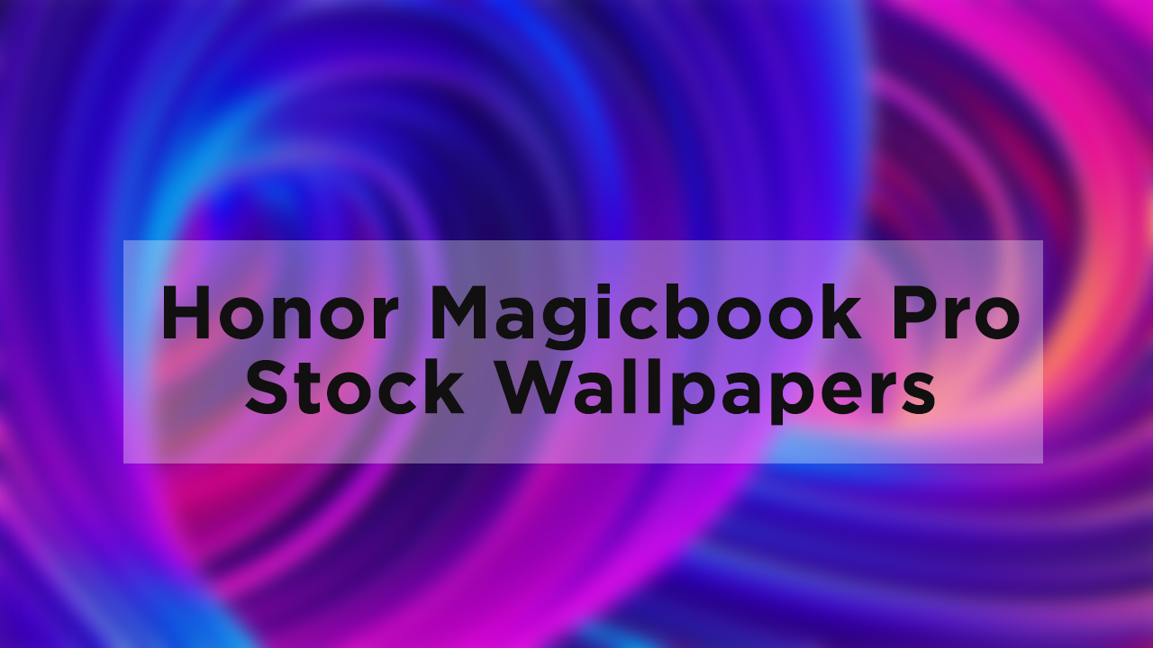 Honor Magicbook Pro Stock Wallpapers