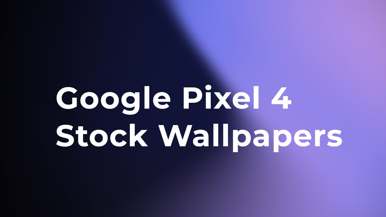 Download Google Pixel 4 Stock Wallpapers (Leaked)