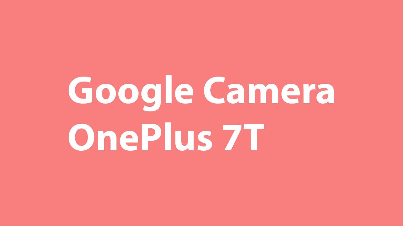 Google Camera for OnePlus 7T (GCam 6.1)