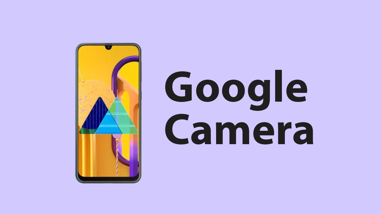 Download Google Camera for Samsung Galaxy M30s