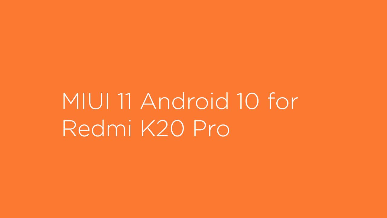Download MIUI 11 Android 10 for Redmi K20 Pro (Mi 9T Pro)