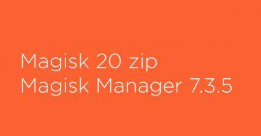 Magisk 20 zip and Magisk Manager 7.3.5