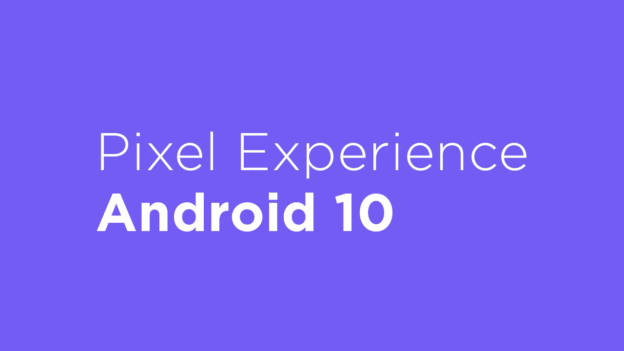 InstallPixel Experience Android 10 On Xiaomi Redmi Note 5 Pro