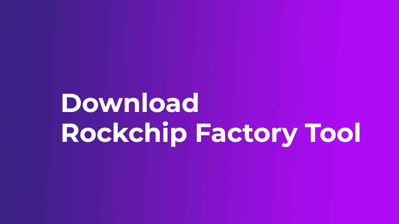 Rockchip Factory Tool
