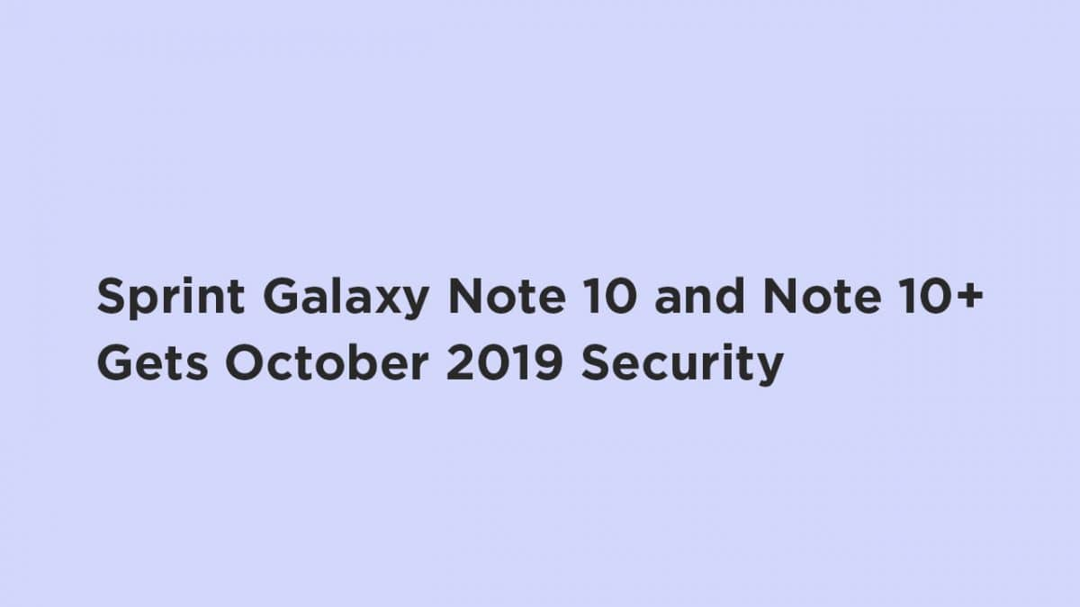 Sprint Galaxy Note 10 and Note 10+ Get October 2019 Security