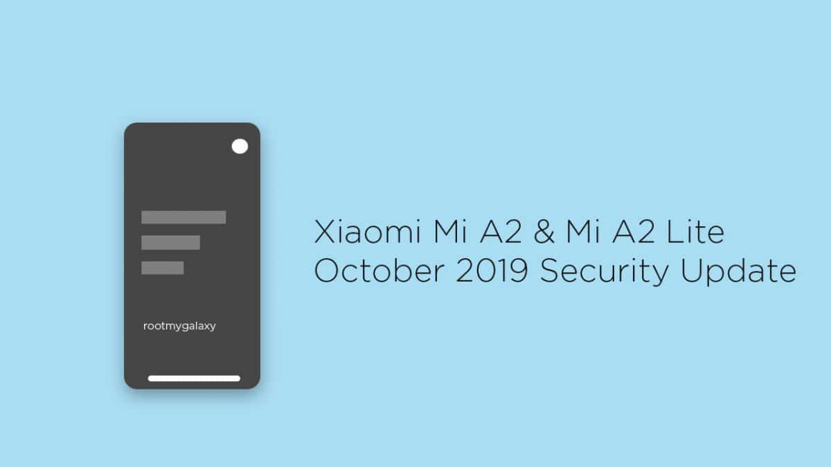Xiaomi Mi A2 & Mi A2 Lite Gets October 2019 Security Update