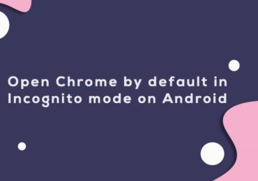 Open Chrome by default in Incognito mode on Android