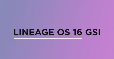 Install Lineage OS 16 On Samsung Galaxy A40   Android 9.0 Pie (GSI)