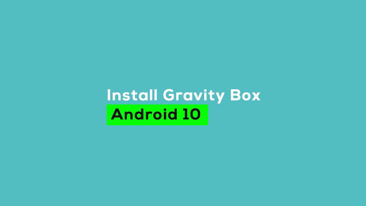 install GravityBox on Android 10