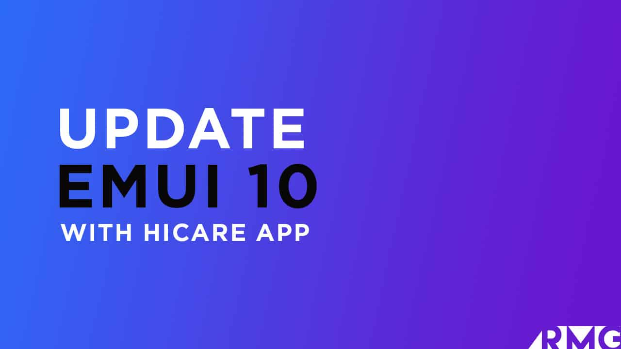 Install EMUI 10 Based On Android 10 Update with HiCare app