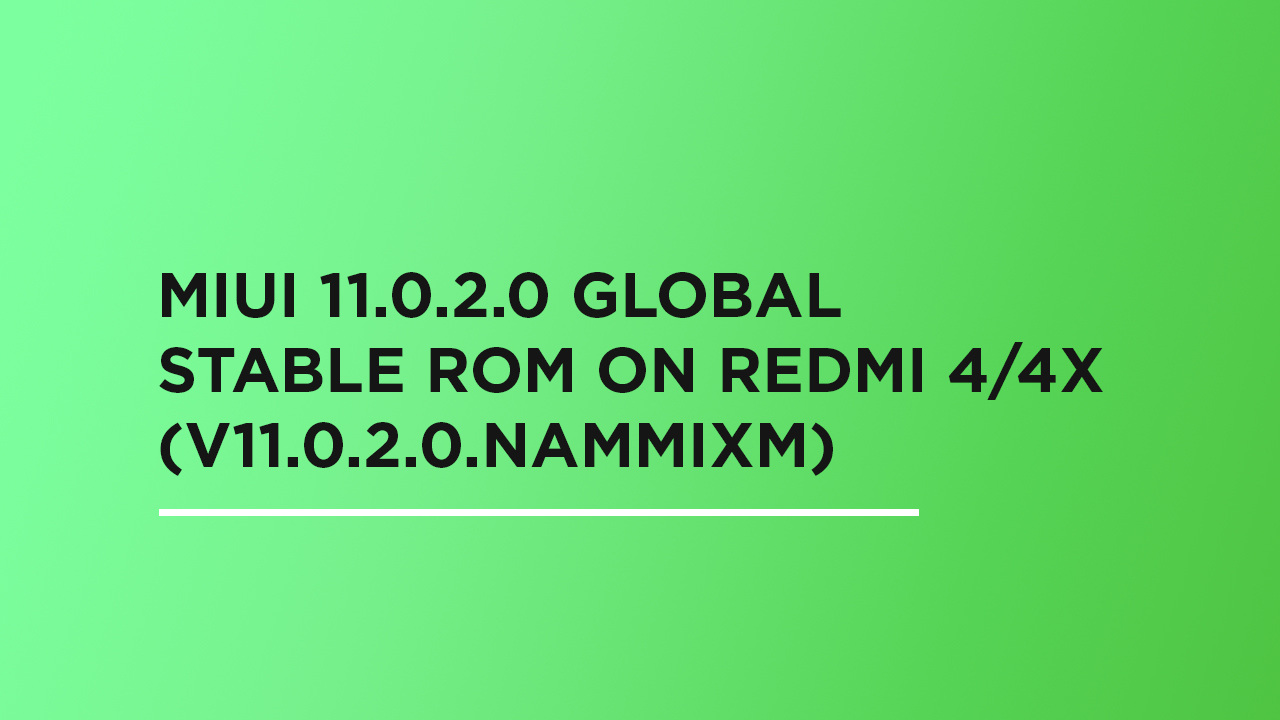 Install MIUI 11.0.2.0 Global Stable ROM On Redmi 4/4X (V11.0.2.0.NAMMIXM)