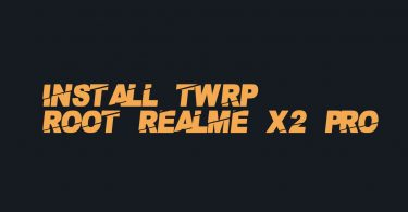 Install TWRP and Root Realme X2 Pro