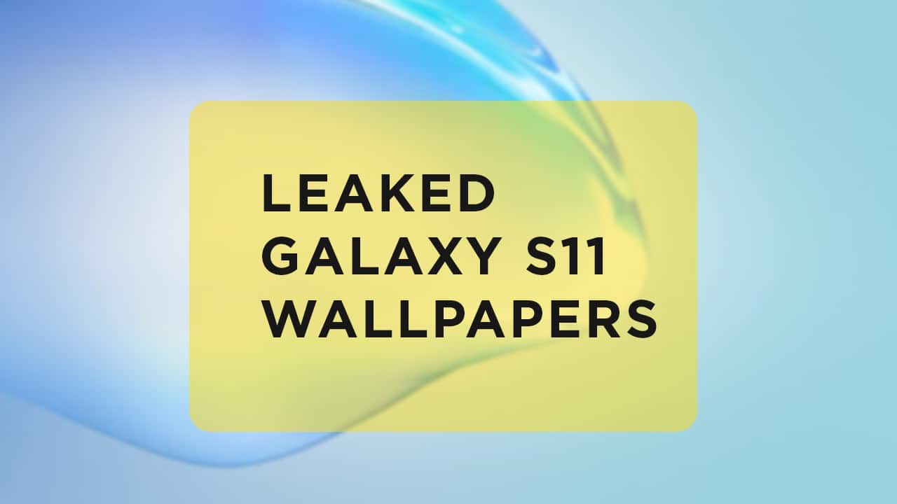 Leaked Images show Galaxy S11 Stock Wallpapers [Download]