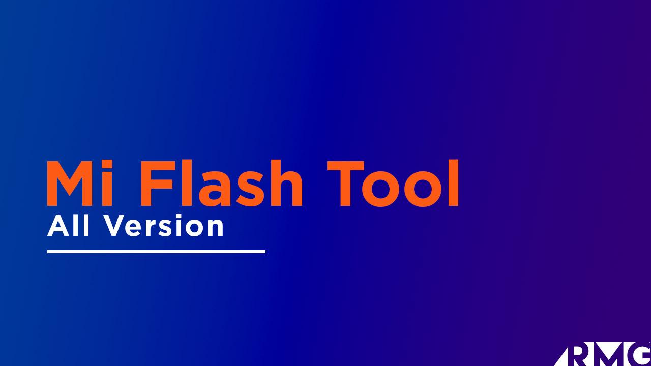 Xiaomi Mi Flash Tool for Windows (All Version)