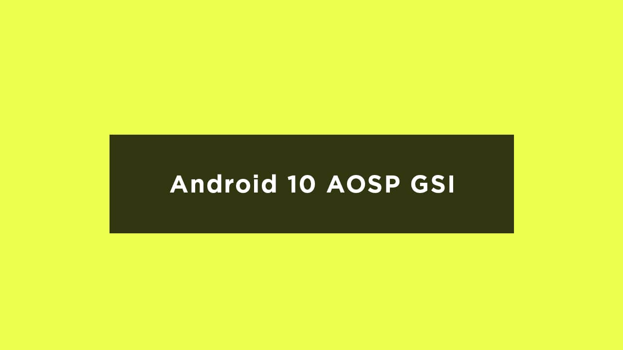 Install Android 10 AOSP Update For Honor 8 {GSI}