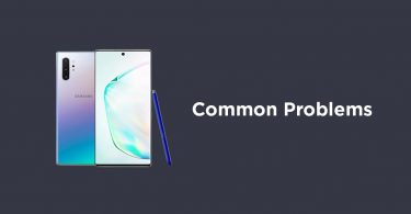 Samsung Galaxy Note 10 / Note 10 Plus Common Problems and their Fixes
