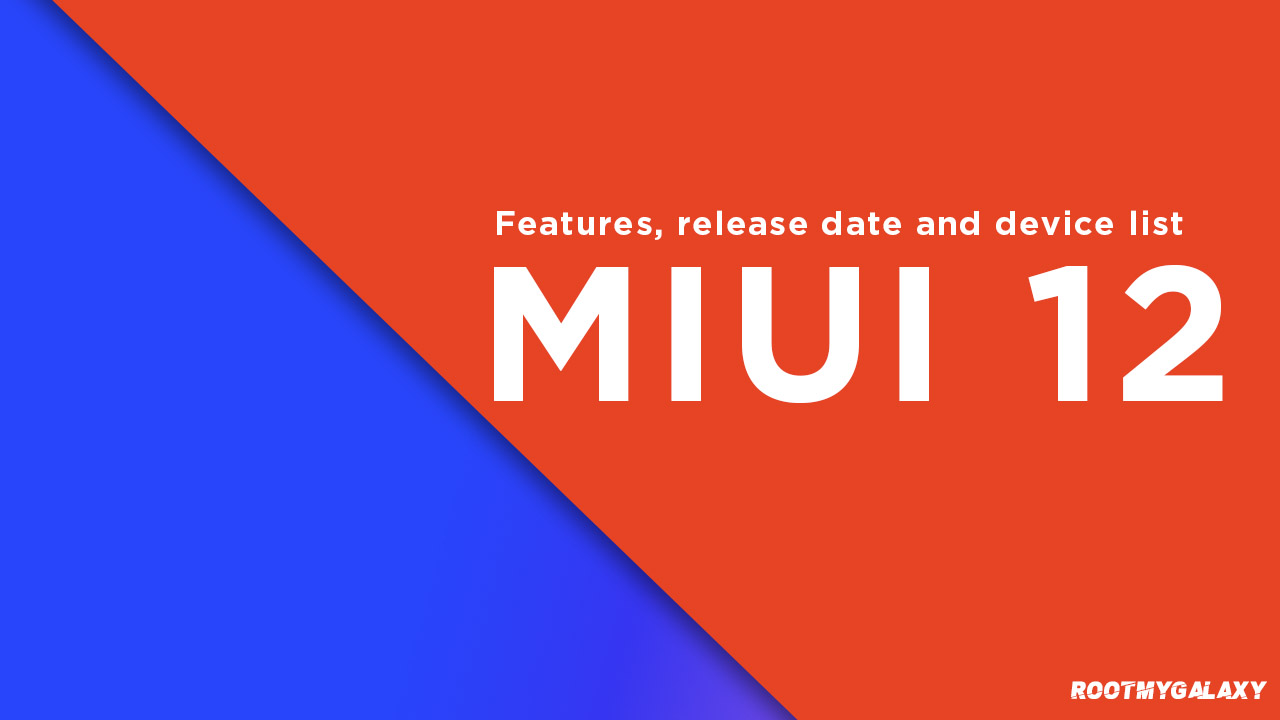 MIUI 12 Expected Device List, Features, and Release Date