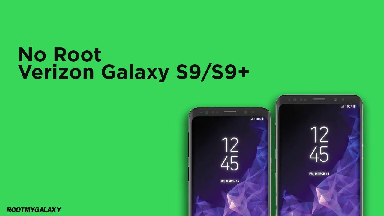 Verizon Galaxy S9/S9+ No root Why